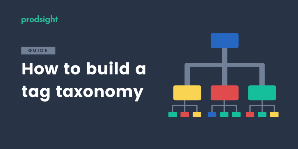 How to build a strong tag taxonomy to analyze customer feedback